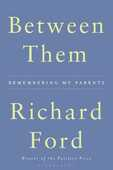 Libro in inglese Between Them Richard Ford