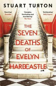 Libro in inglese The Seven Deaths of Evelyn Hardcastle: The Sunday Times Bestseller and Winner of the Costa First Novel Award Stuart Turton
