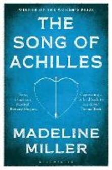 The Song of Achilles: Bloomsbury Modern Classics - Madeline Miller - cover