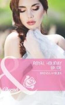 Royal Holiday Bride (Mills & Boon Cherish) (Reigning Men, Book 6)
