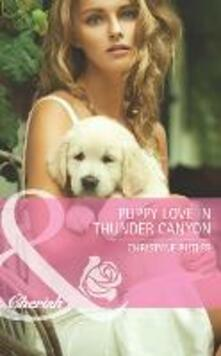 Puppy Love in Thunder Canyon (Mills & Boon Cherish) (Montana Mavericks: Back in the Saddle, Book 2)