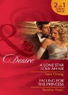 Lone Star Love Affair / Falling for the Princess: A Lone Star Love Affair / Falling for the Princess (Mills & Boon Desire)