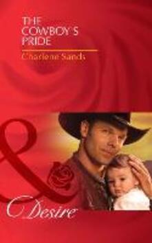 Cowboy's Pride (Mills & Boon Desire) (Billionaires and Babies, Book 24)