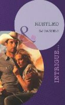 Rustled (Mills & Boon Intrigue) (Whitehorse, Montana: Chisholm Cattle Company, Book 3)