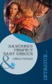 Rancher's Perfect Baby Rescue (Mills & Boon Intrigue) (Perfect, Wyoming, Book 2)