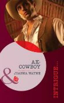AK-Cowboy (Mills & Boon Intrigue) (Sons of Troy Ledger, Book 3)