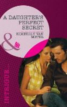 Daughter's Perfect Secret (Mills & Boon Intrigue) (Perfect, Wyoming, Book 3)