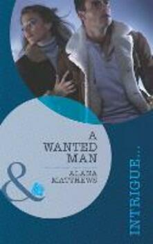 Wanted Man (Mills & Boon Intrigue)