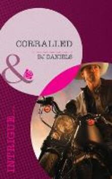 Corralled (Mills & Boon Intrigue) (Whitehorse, Montana: Chisholm Cattle Company, Book 5)
