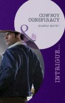 Cowboy Conspiracy (Mills & Boon Intrigue) (Sons of Troy Ledger, Book 5)