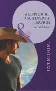 Justice at Cardwell Ranch (Mills & Boon Intrigue)