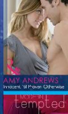 Innocent 'til Proven Otherwise (Mills & Boon Modern Heat)