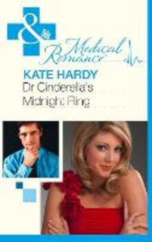 Dr Cinderella's Midnight Fling (Mills & Boon Medical)