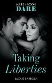 Taking Liberties (Mills & Boon Spice Briefs)