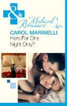 Hers For One Night Only? (Mills & Boon Medical)