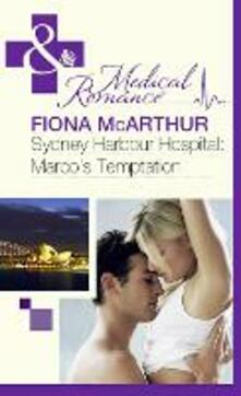 Sydney Harbour Hospital: Marco's Temptation (Mills & Boon Medical) (Sydney Harbour Hospital, Book 7)