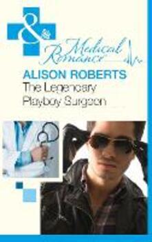 Legendary Playboy Surgeon (Mills & Boon Medical) (Heartbreakers of St Patrick's Hospital, Book 1)