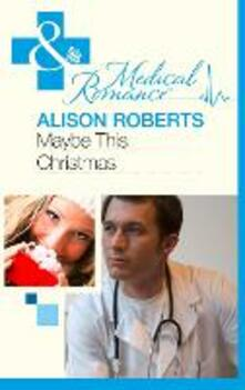 Maybe This Christmas...? (Mills & Boon Medical)