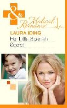Her Little Spanish Secret (Mills & Boon Medical)