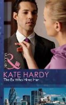 Ex Who Hired Her (Mills & Boon Modern)
