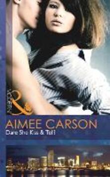 Dare She Kiss & Tell? (Mills & Boon Modern)