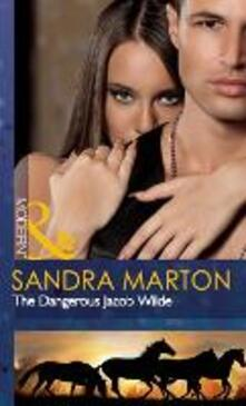 Dangerous Jacob Wilde (Mills & Boon Modern) (The Wilde Brothers, Book 1)