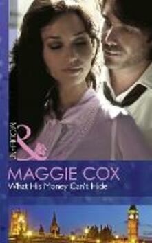 What His Money Can't Hide (Mills & Boon Modern)