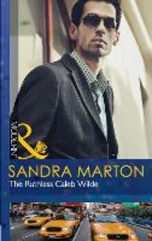 Ruthless Caleb Wilde (Mills & Boon Modern) (The Wilde Brothers, Book 2)
