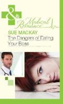Dangers of Dating Your Boss (Mills & Boon Medical)