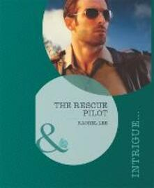 Rescue Pilot (Mills & Boon Intrigue) (Conard County: The Next Generation, Book 10)