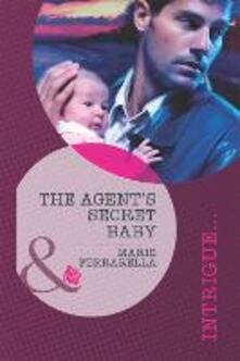 Agent's Secret Baby (Mills & Boon Intrigue) (Top Secret Deliveries, Book 1)