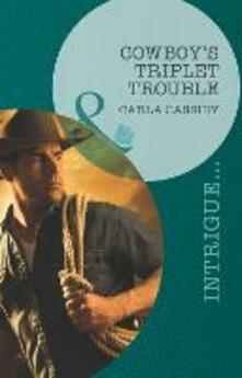 Cowboy's Triplet Trouble (Mills & Boon Intrigue) (Top Secret Deliveries, Book 6)