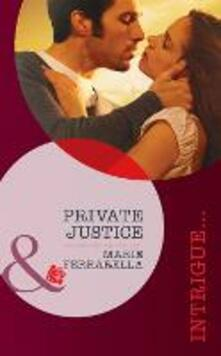 Private Justice (Mills & Boon Intrigue) (The Kelley Legacy, Book 1)