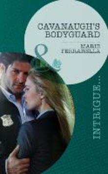 Cavanaugh's Bodyguard (Mills & Boon Intrigue) (Cavanaugh Justice, Book 21)