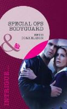 Special Ops Bodyguard (Mills & Boon Intrigue) (The Kelley Legacy, Book 2)
