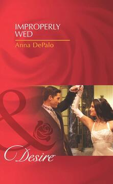 Improperly Wed (Mills & Boon Desire)