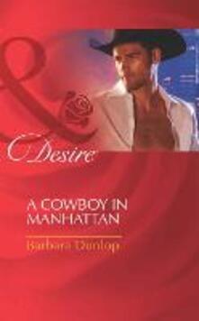 Cowboy in Manhattan (Mills & Boon Desire) (Colorado Cattle Barons, Book 2)