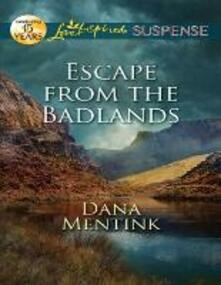 Escape from the Badlands (Mills & Boon Love Inspired Suspense)