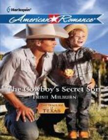 Cowboy's Secret Son (Mills & Boon American Romance) (The Teagues of Texas, Book 1)