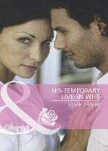 His Temporary Live-in Wife (Mills & Boon Cherish) (Wives for Hire, Book 5)
