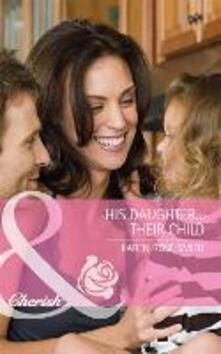 His Daughter...Their Child (Mills & Boon Cherish) (Reunion Brides, Book 1)