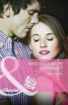 Matchmaking by Moonlight (Mills & Boon Cherish)