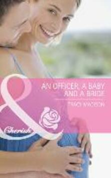 Officer, a Baby and a Bride (Mills & Boon Cherish)