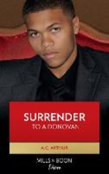 Surrender to a Donovan (Mills & Boon Kimani) (The Donovans, Book 4)