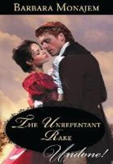 Unrepentant Rake (Mills & Boon Historical Undone)