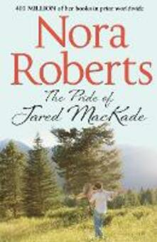 Pride Of Jared MacKade: the classic story from the queen of romance that you won't be able to put down (The MacKade Brothers, Book 2)