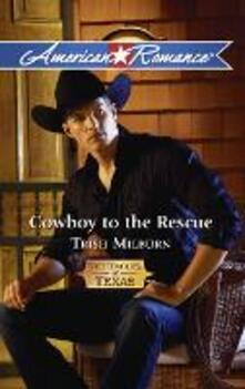 Cowboy to the Rescue (Mills & Boon American Romance)