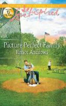 Picture Perfect Family (Mills & Boon Love Inspired)