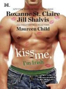 Kiss Me, I'm Irish: The Sins of His Past / Tangling With Ty / Whatever Reilly Wants... (Mills & Boon M&B)