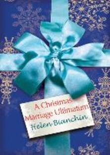 Christmas Marriage Ultimatum (Mills & Boon M&B)